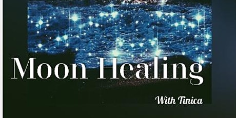 Moon healing with Tinica tickets