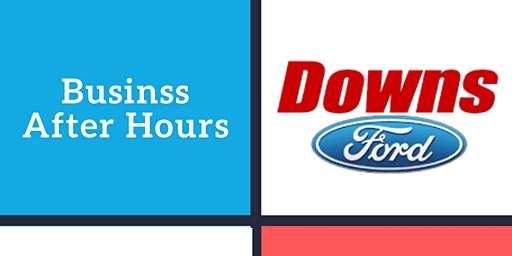 Downs Ford - Business After Hours