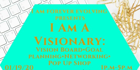 I Am A Visionary: Vision Board & Networking Event tickets
