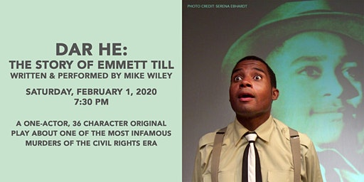 Dar He: The Story of Emmett Till  -  A one-man original play  by Mike Wiley