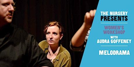 Women's Workshop - Melodrama with Audra Goffeney tickets