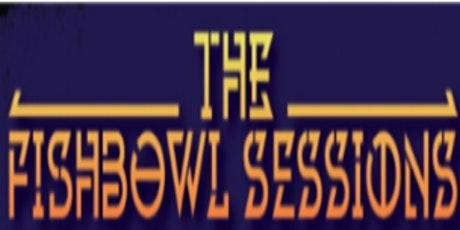 The Fishbowl Sessions tickets