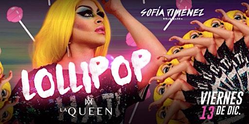 La Queen - Shopia Jimenez - Lollipop