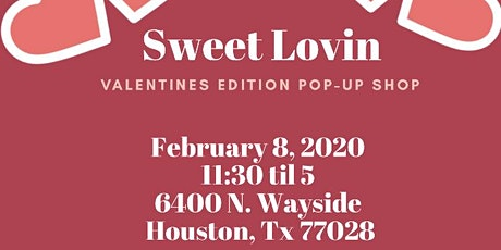 Copy of Sweet Lovin Valentines Edition Pop up shop tickets
