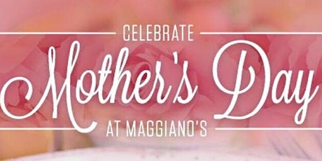 Maggiano's Mother's Day Buffet 2020 tickets