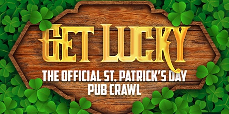 Get Lucky Pub Crawl 2020 - Boston's OFFICIAL St. Patrick's Day Bar Crawl tickets