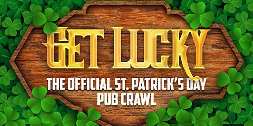 Get Lucky Pub Crawl 2020 - Boston's OFFICIAL St. Patrick's Day Bar Crawl
