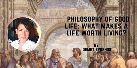 Philosophy of Good Life: What Makes a Life Worth Living? tickets
