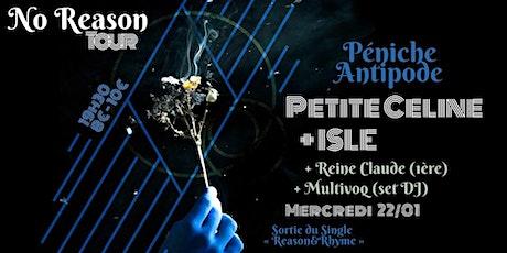 No Reason Tour: Petite Celine [US] avec ISLE [NL] + Reine Claude + Multivoq tickets