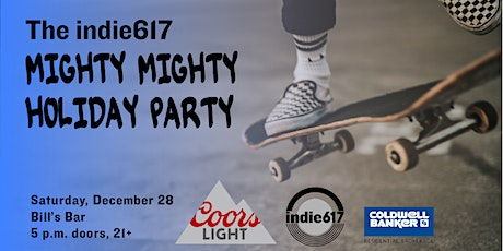 The indie617 Mighty Mighty Holiday Party presented by Coors Light tickets