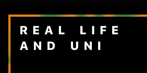 Real Life and Uni