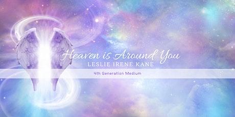 Heaven is Around You- Leslie Irene Kane tickets