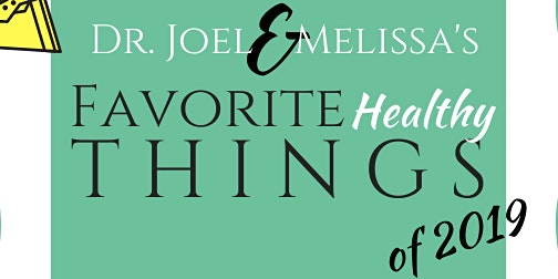 Dr. Joel & Melissa's Favorite HEALTHY Things of 2019!
