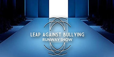 Leap Against Bullying Runway Show 2020