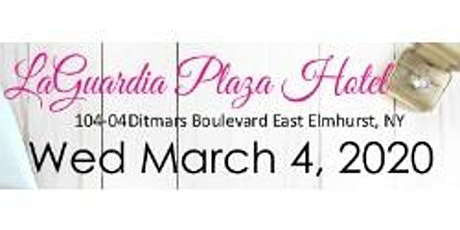 March 4, 2020 Free Bridal Show at LaGuardia Plaza in Queens, NY tickets