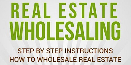 Step-by-Step Instructions on How to Flip Real Estate with No Money Down tickets