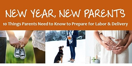 New Year, New Parents -  10 Things Parents Need to Know to Prepare for L&D tickets