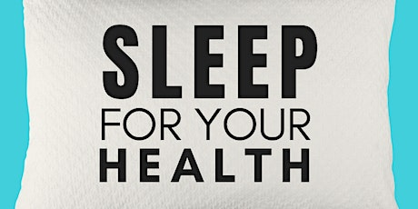 Sleep for Your Health tickets