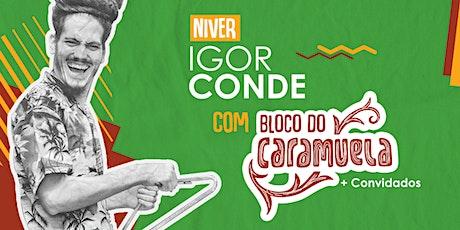 Níver Igor Conde com Bloco do Caramuela e convidados tickets
