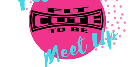 WV FIT TO BE CUTE FITNESS MEETUP: Women's health and wellness group tickets