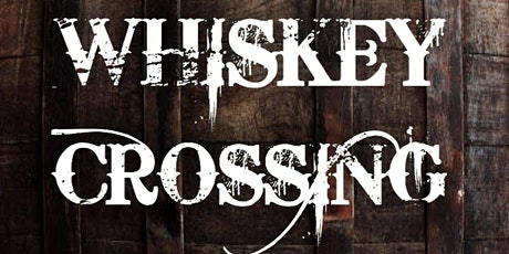 Whiskey Crossing tickets