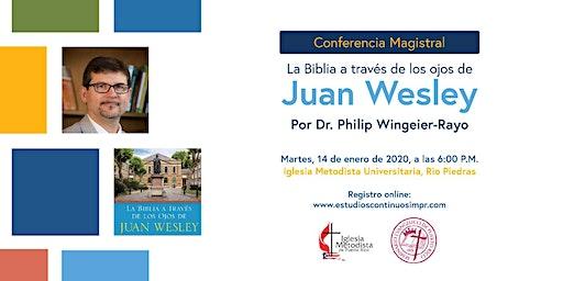 Conferencia Magistral: La Biblia a través de los ojos de Juan Wesley