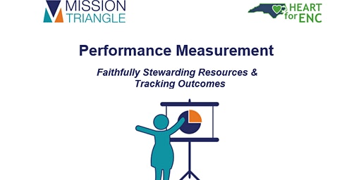Performance Measurement:    Stewarding Resources and Tracking Outcomes