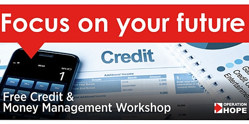 Operation HOPE FREE Credit and Money Management Workshop