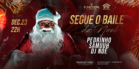 Segue o Baile do Noel! tickets