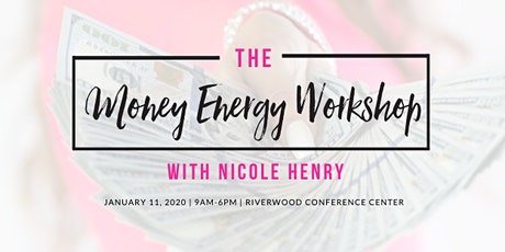 The Money Energy Workshop with Nicole Henry tickets