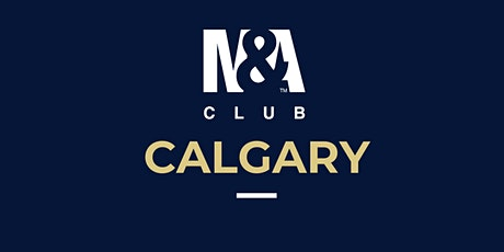 M&A Club Calgary : Meeting January 23rd, 2020 tickets