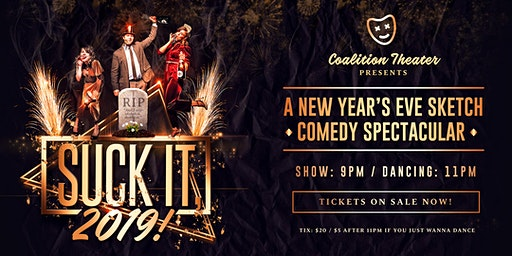 Suck It, 2019! A New Year's Eve Sketch Comedy Spectacular