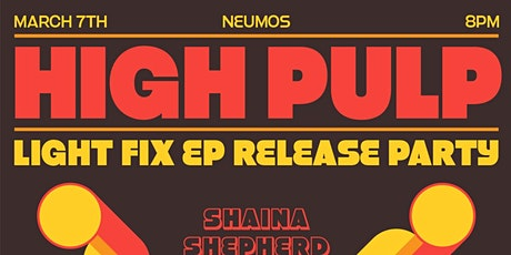 High Pulp - Light Fix EP Release Party tickets