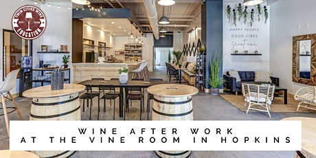 "Wine After Work at The Vine Room: The ""New California"" tickets"