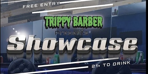 Trippy Barber presents Showcase