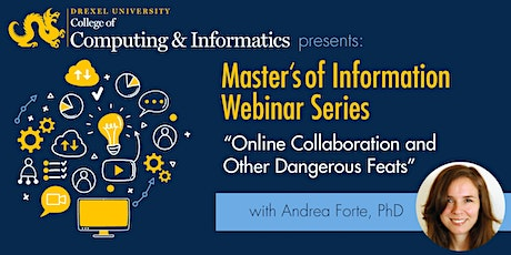 """MS in Information Webinar: """"Online Collaboration and Other Dangerous Feats"""" tickets"""
