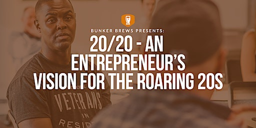 Bunker Brews CLT: 20/20 - An Entrepreneur's Vision for the Roaring 20s
