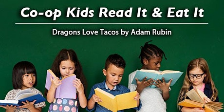 Co-op Kids Read It 'n' Eat It: Dragons Love Tacos tickets