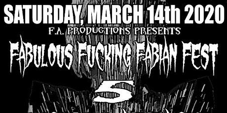 Fabulous Fucking Fabian Fest V tickets