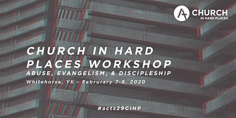 Church in Hard Places: Abuse, Evangelism & Discipleship tickets