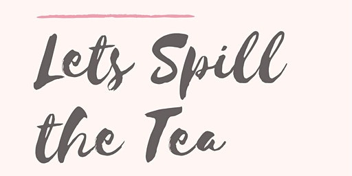 Let's Spill the Tea: for high-achieving teens (INFO SESSION)
