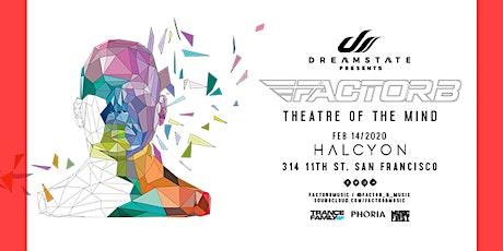Factor B tickets