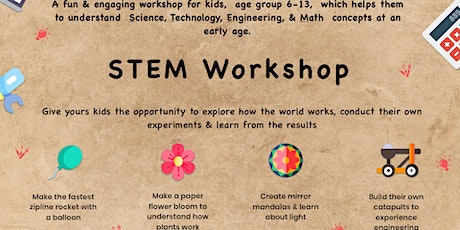 Fun STEM Workshop for Kids ages 6 - 13 years tickets
