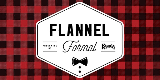 Flannel Formal