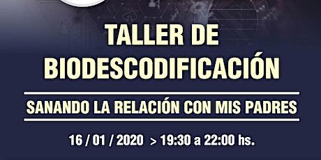"""Taller de Biodescodificación """"Sanando la relación  con los Padres"""" entradas"""