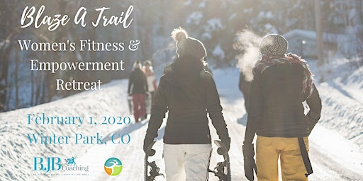 Blaze A Trail 2020: Women's One-Day Fitness and Empowerment Retreat