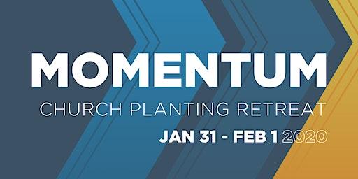 MOMENTUM CHURCH PLANTING RETREAT | 2020
