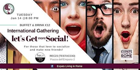 International Gathering let's Get MORE Social! biglietti