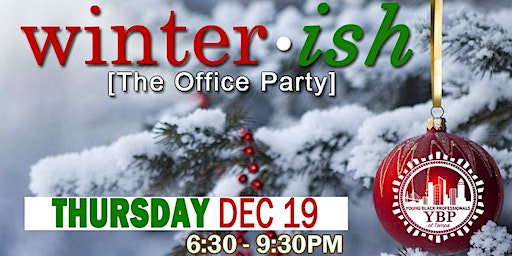 YBP's The Office Party (WINTER ● ish) @ 7th + Grove Ybor City