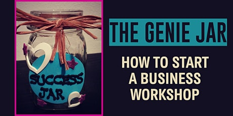 The Genie Jar : How To Start A Business Workshop tickets